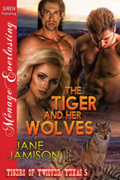The Tiger and Her Wolves -- Jane Jamison